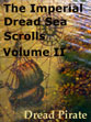 The Imperial Dread Sea Scolls, Volume II. Continued motivational essay compostition.